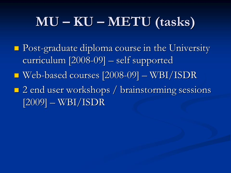 MU – KU – METU (tasks) Post-graduate diploma course in the University curriculum [2008-09] – self supported.